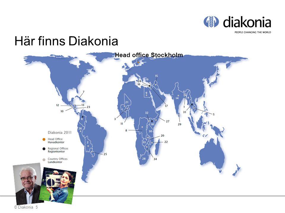 © Diakonia 5 Här finns Diakonia Head office Stockholm