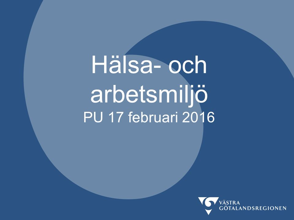 Hälsa- och arbetsmiljö PU 17 februari 2016
