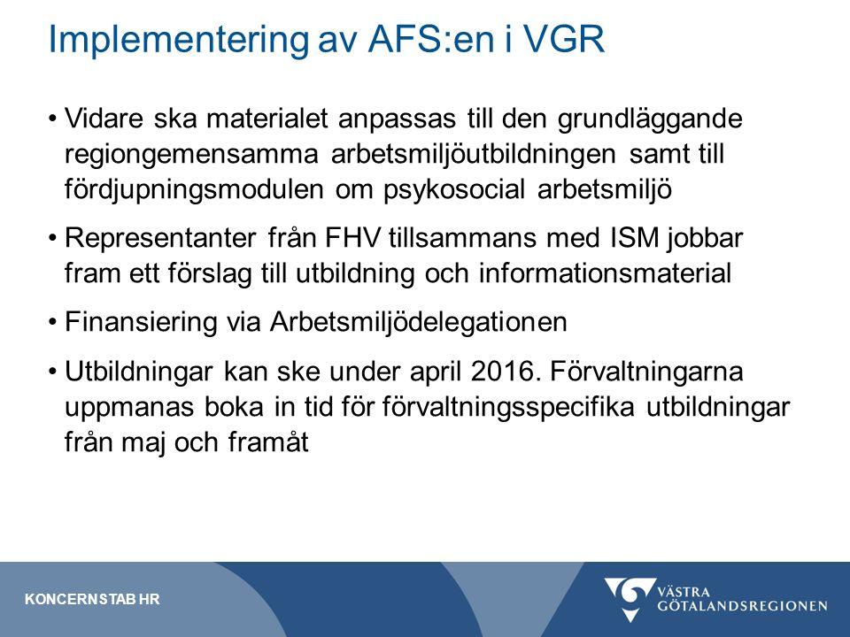Implementering av AFS:en i VGR Vidare ska materialet anpassas till den grundläggande regiongemensamma arbetsmiljöutbildningen samt till fördjupningsmodulen om psykosocial arbetsmiljö Representanter från FHV tillsammans med ISM jobbar fram ett förslag till utbildning och informationsmaterial Finansiering via Arbetsmiljödelegationen Utbildningar kan ske under april 2016.