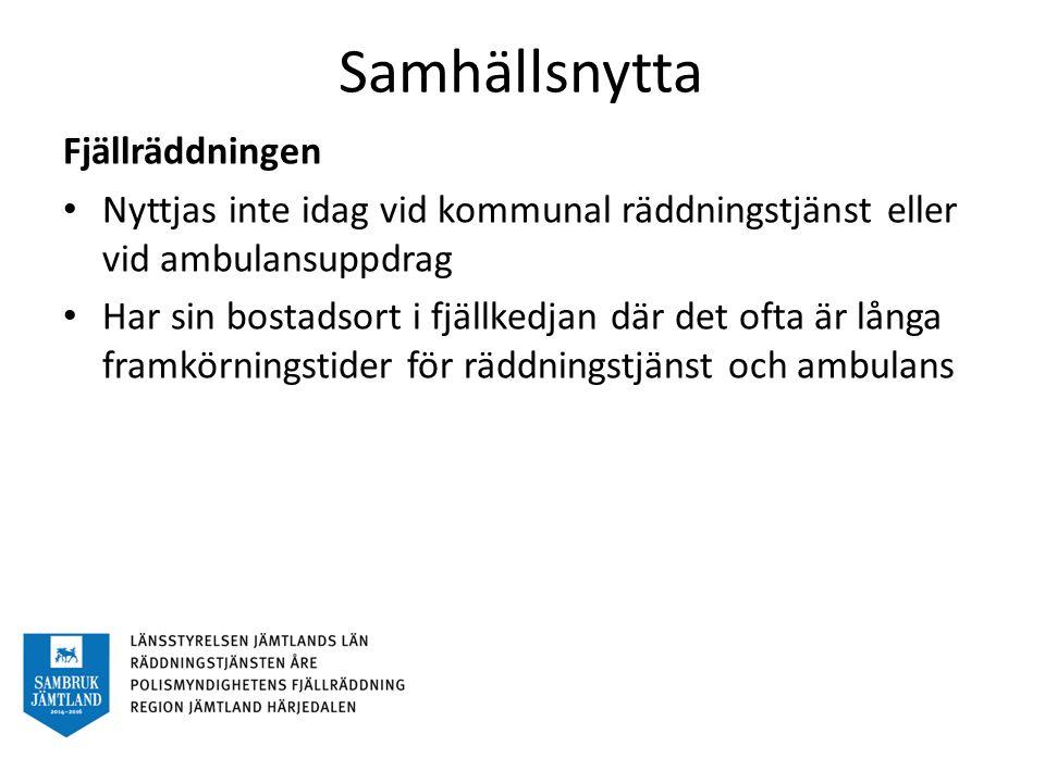 Samhällsnytta Fjällräddningen Nyttjas inte idag vid kommunal räddningstjänst eller vid ambulansuppdrag Har sin bostadsort i fjällkedjan där det ofta är långa framkörningstider för räddningstjänst och ambulans