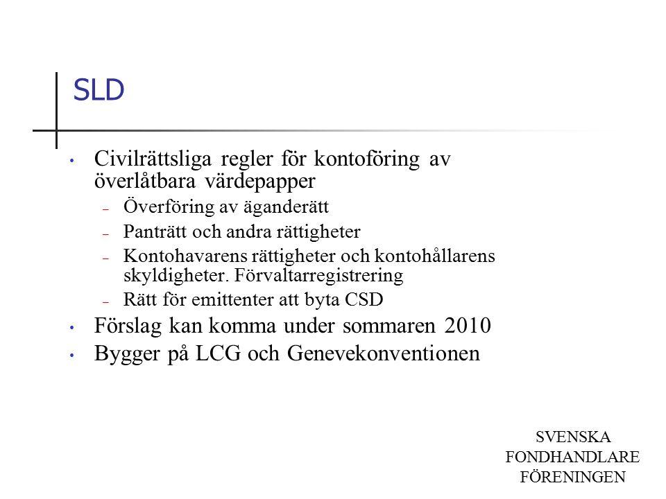 SVENSKA FONDHANDLARE FÖRENINGEN SLD Civilrättsliga regler för kontoföring av överlåtbara värdepapper – Överföring av äganderätt – Panträtt och andra rättigheter – Kontohavarens rättigheter och kontohållarens skyldigheter.