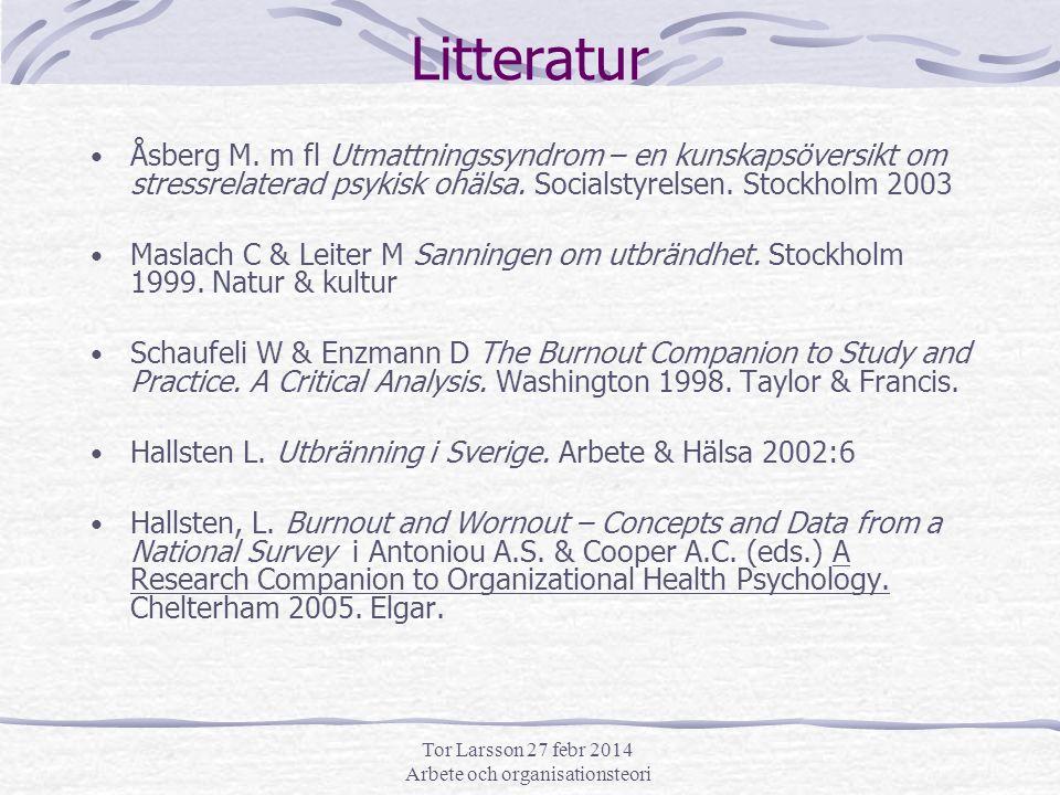 Tor Larsson 27 febr 2014 Arbete och organisationsteori Litteratur Åsberg M.
