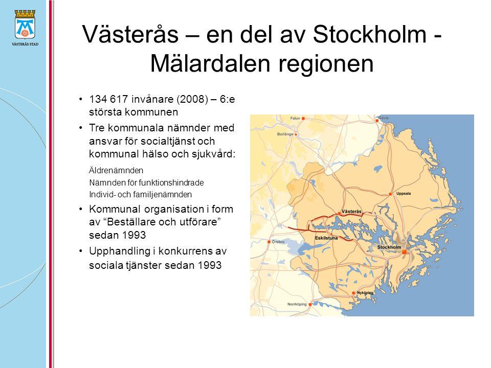 Västerås – en del av Stockholm - Mälardalen regionen 134 617 invånare (2008) – 6:e största kommunen Tre kommunala nämnder med ansvar för socialtjänst och kommunal hälso och sjukvård: Äldrenämnden Nämnden för funktionshindrade Individ- och familjenämnden Kommunal organisation i form av Beställare och utförare sedan 1993 Upphandling i konkurrens av sociala tjänster sedan 1993