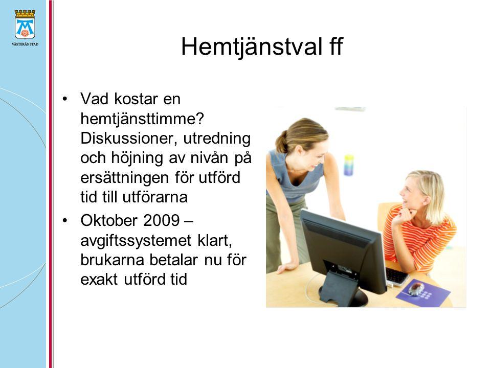 Hemtjänstval ff Vad kostar en hemtjänsttimme.