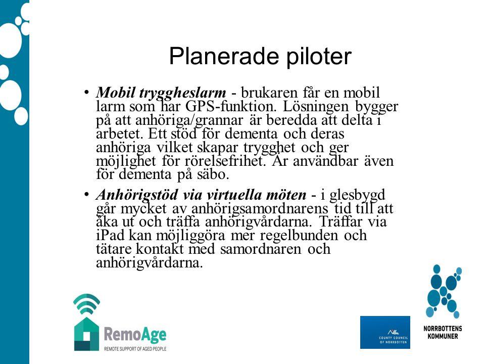 Planerade piloter Mobil tryggheslarm - brukaren får en mobil larm som har GPS-funktion.