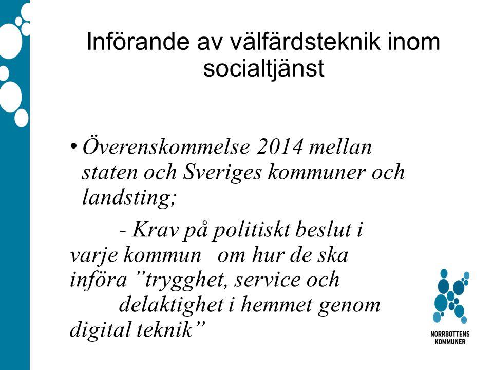 Kommunikationen inom kommunen har förbättrats Ann-Charlotte Kassberg, Norrbottens läns landsting Harald Segerstedt, Kommunförbundet Norrbotten
