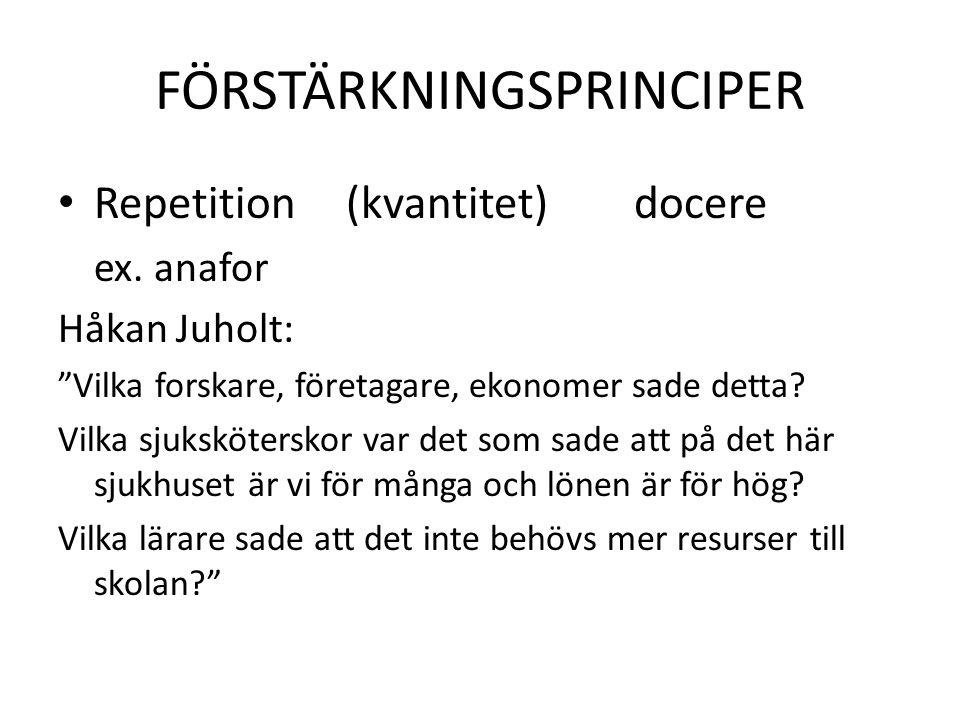 FÖRSTÄRKNINGSPRINCIPER Repetition(kvantitet)docere ex.