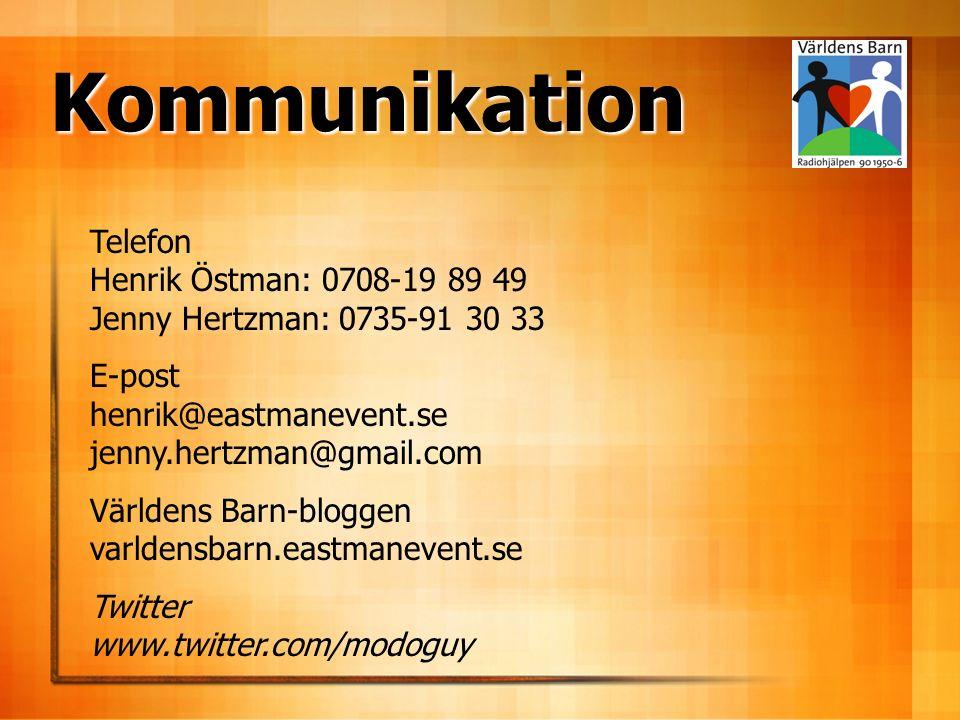 Kommunikation Telefon Henrik Östman: 0708-19 89 49 Jenny Hertzman: 0735-91 30 33 E-post henrik@eastmanevent.se jenny.hertzman@gmail.com Världens Barn-bloggen varldensbarn.eastmanevent.se Twitter www.twitter.com/modoguy