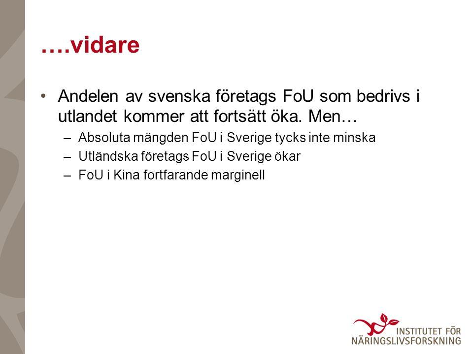 ….vidare Andelen av svenska företags FoU som bedrivs i utlandet kommer att fortsätt öka.