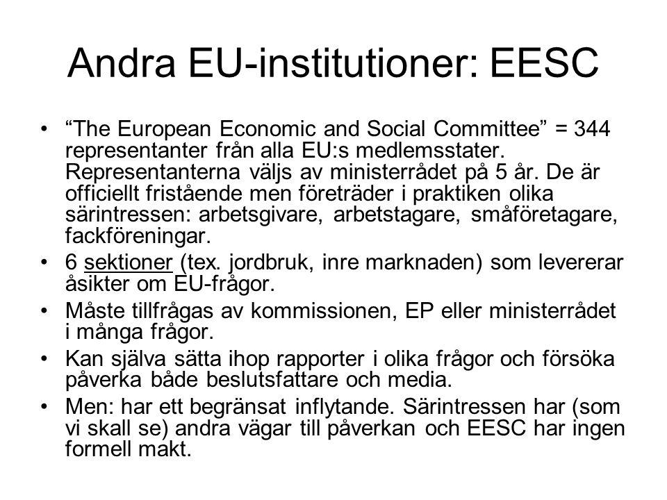 Faktorer som avgör intressegruppers inflytande Kommissionen har relativt få tjänstemän; den som kan tillhandahålla värdefull information kan påverka.