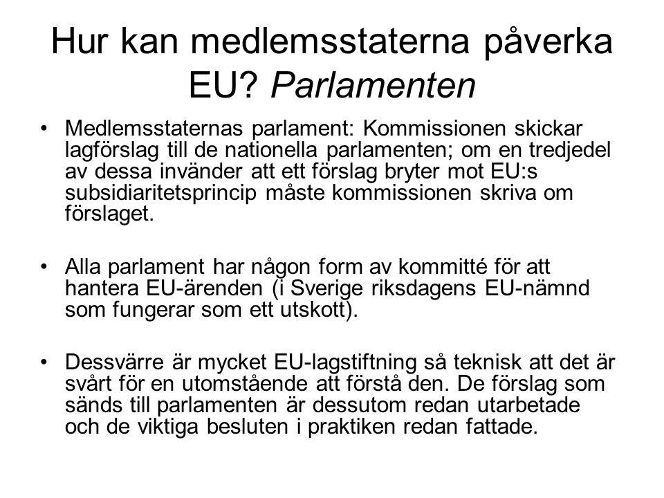 Hur kan medlemsstaterna påverka EU.