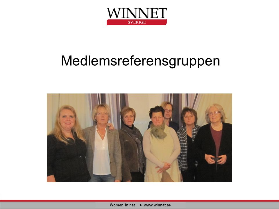 Medlemsreferensgruppen Women in net www.winnet.se