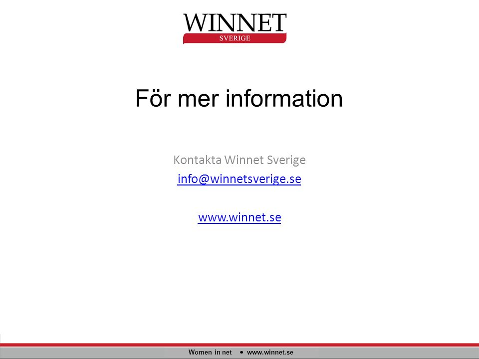 För mer information Women in net www.winnet.se Kontakta Winnet Sverige info@winnetsverige.se www.winnet.se