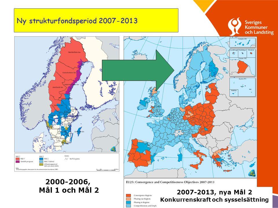 3 Ny strukturfondsperiod 2007-2013 2000-2006, Mål 1 och Mål 2 2007-2013, nya Mål 2 Konkurrenskraft och sysselsättning