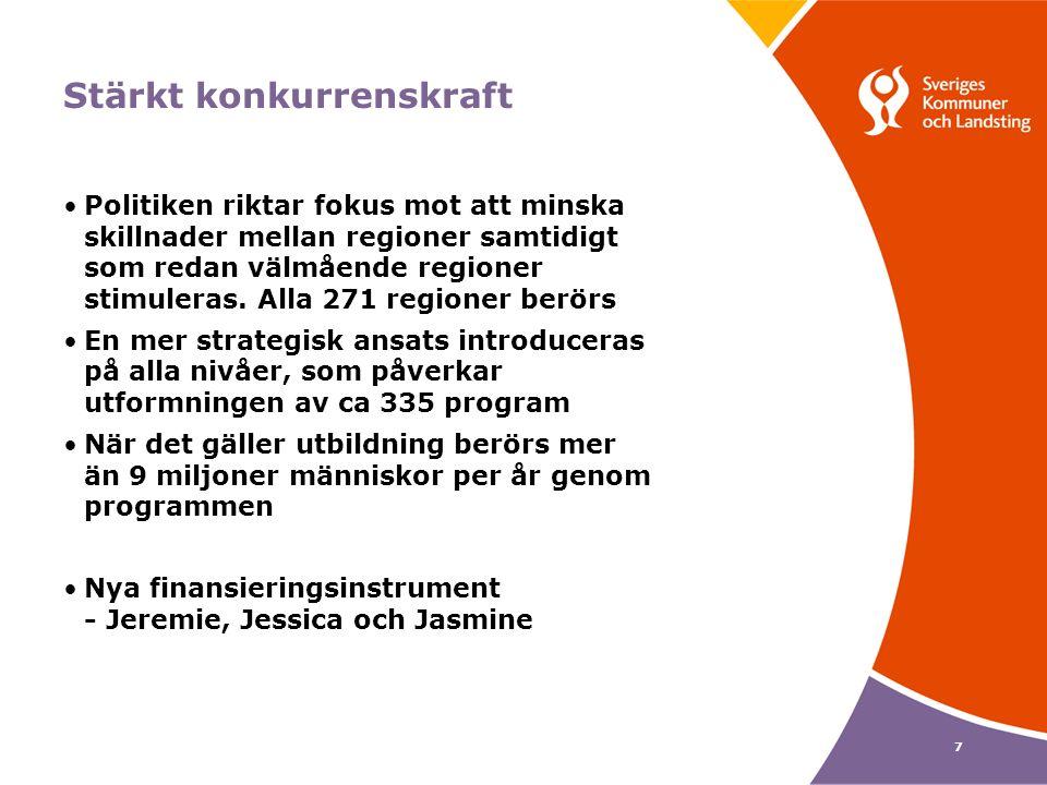 7 Stärkt konkurrenskraft Politiken riktar fokus mot att minska skillnader mellan regioner samtidigt som redan välmående regioner stimuleras.