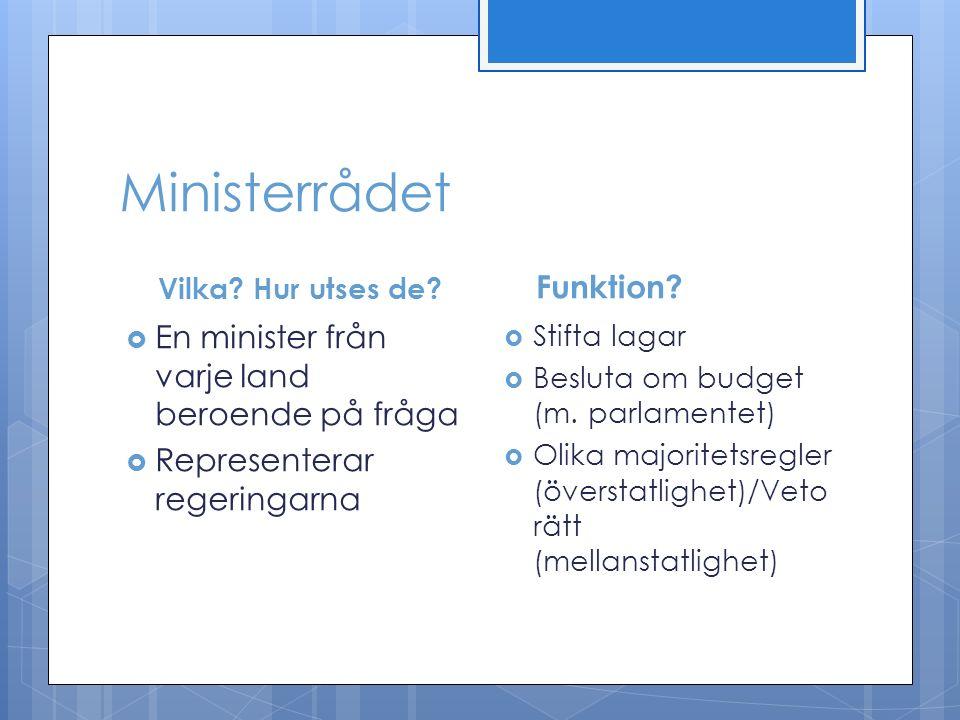 Ministerrådet Vilka. Hur utses de.