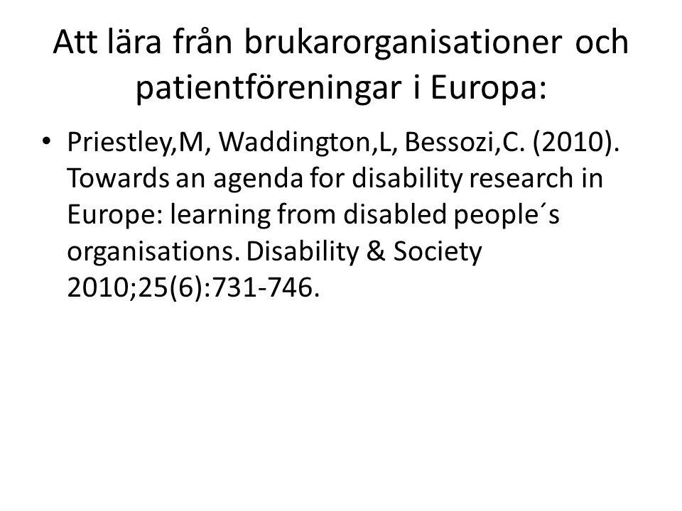 Att lära från brukarorganisationer och patientföreningar i Europa: Priestley,M, Waddington,L, Bessozi,C.