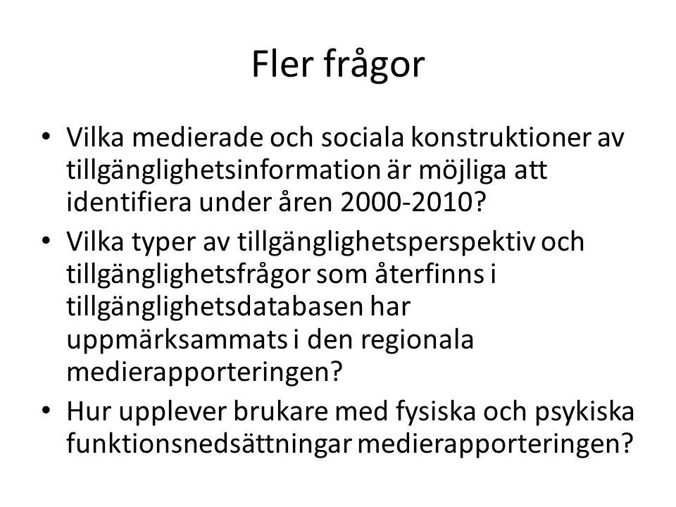 Fler frågor Vilka medierade och sociala konstruktioner av tillgänglighetsinformation är möjliga att identifiera under åren 2000-2010.
