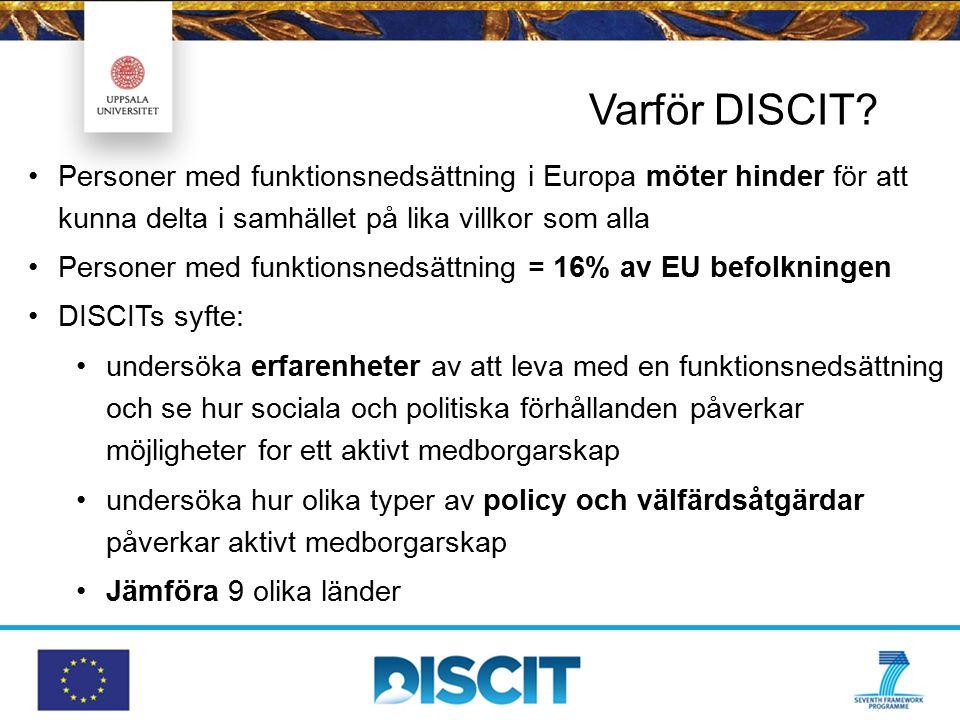 Varför DISCIT? Personer med funktionsnedsättning i Europa möter hinder för att kunna delta i samhället på lika villkor som alla Personer med funktions