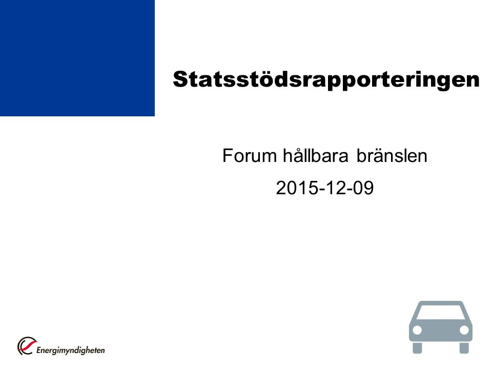 Statsstödsrapporteringen Forum hållbara bränslen 2015-12-09