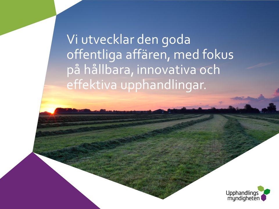 Vi utvecklar den goda offentliga affären, med fokus på hållbara, innovativa och effektiva upphandlingar.