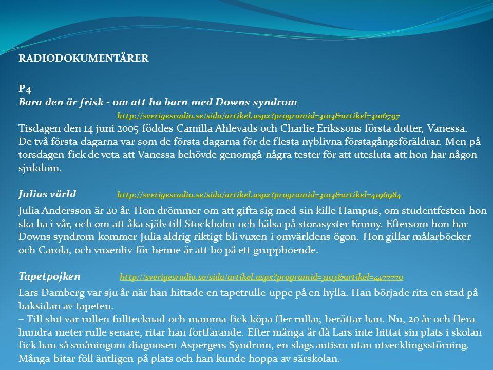 RADIODOKUMENTÄRER P4 Bara den är frisk - om att ha barn med Downs syndrom http://sverigesradio.se/sida/artikel.aspx?programid=3103&artikel=3106797 htt