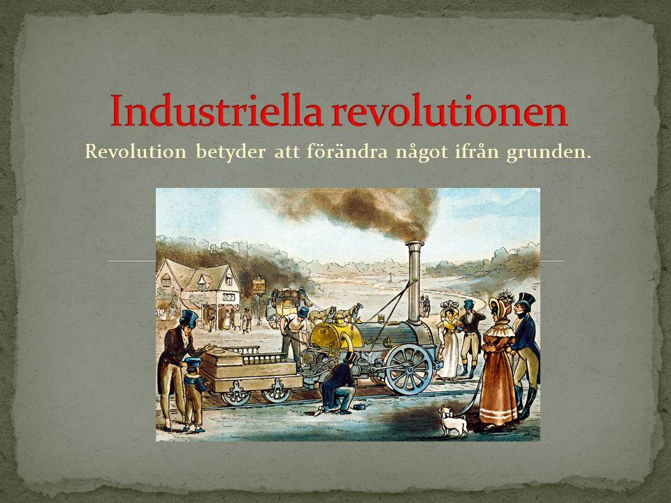 Revolution betyder att förändra något ifrån grunden.