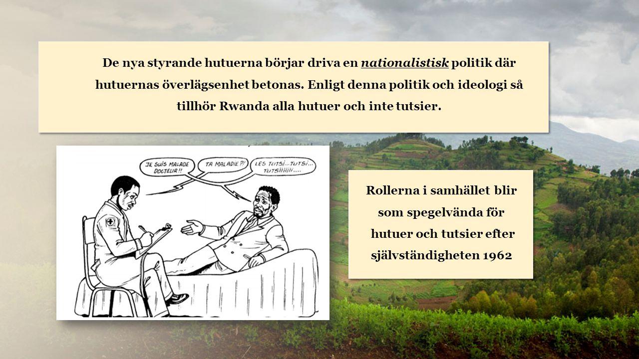 Rwanda De nya styrande hutuerna börjar driva en nationalistisk politik där hutuernas överlägsenhet betonas.