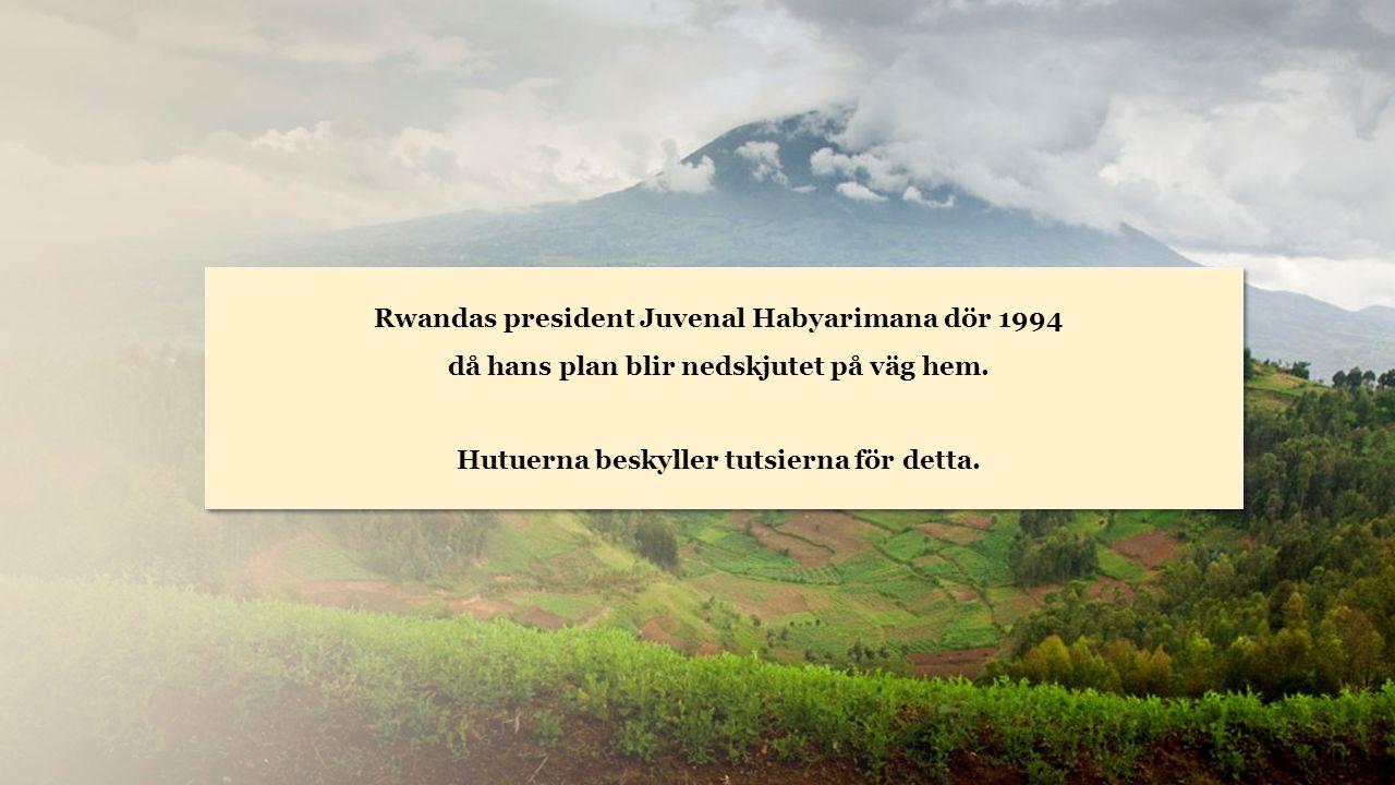 Rwanda Rwandas president Juvenal Habyarimana dör 1994 då hans plan blir nedskjutet på väg hem.