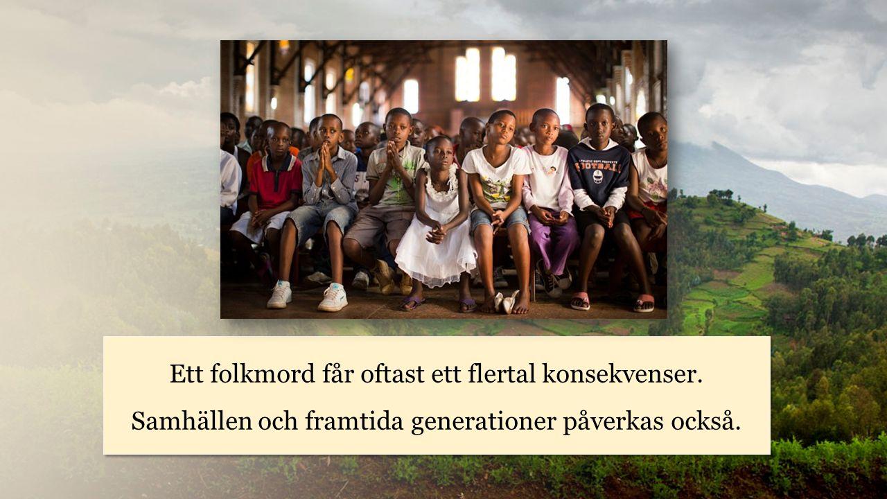 Rwanda Ett folkmord får oftast ett flertal konsekvenser.