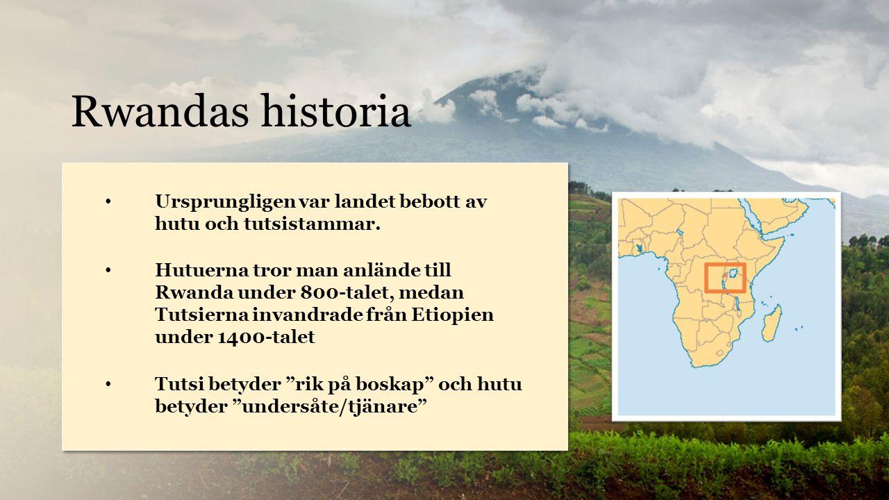 Rwanda Ursprungligen var landet bebott av hutu och tutsistammar.