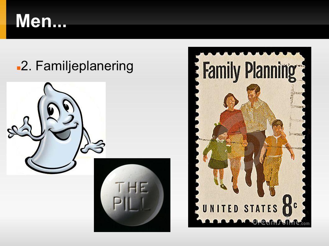 Men... 2. Familjeplanering