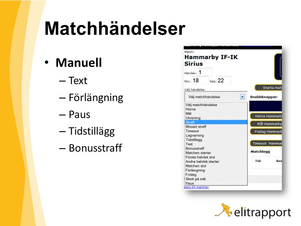 Matchhändelser Manuell – Text – Förlängning – Paus – Tidstillägg – Bonusstraff