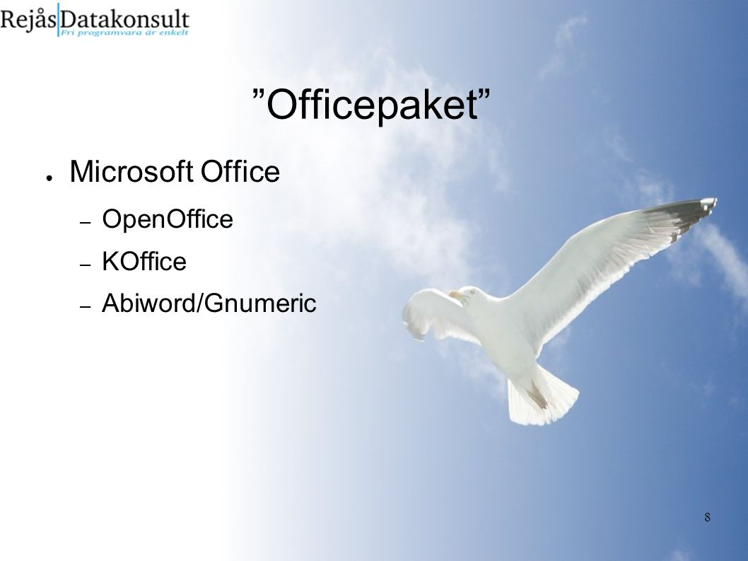 8 Officepaket ● Microsoft Office – OpenOffice – KOffice – Abiword/Gnumeric