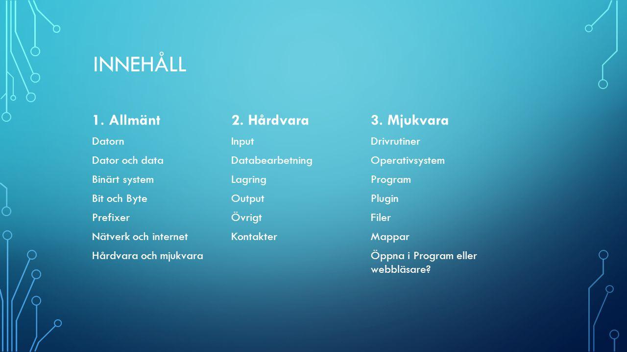 INNEHÅLL 1. Allmänt2. Hårdvara3.