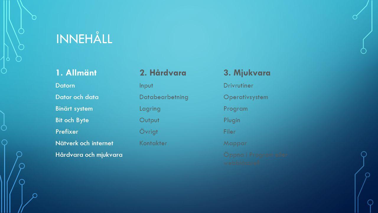 2. HÅRDVARA Kategorier Input Databearbetning Lagring Output Övrigt