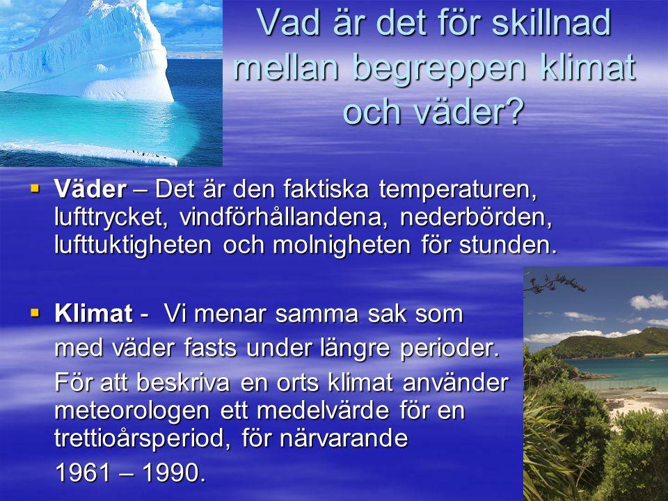 Vad är det för skillnad mellan begreppen klimat och väder.
