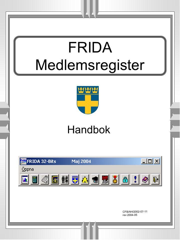 FRIDA Medlemsregister Handbok CFB/AH/2002-07-11 rev 2004-05