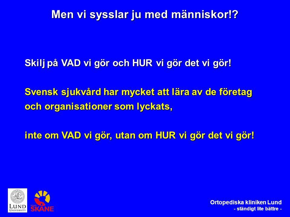 Ortopediska kliniken Lund - ständigt lite bättre - Men vi sysslar ju med människor!.