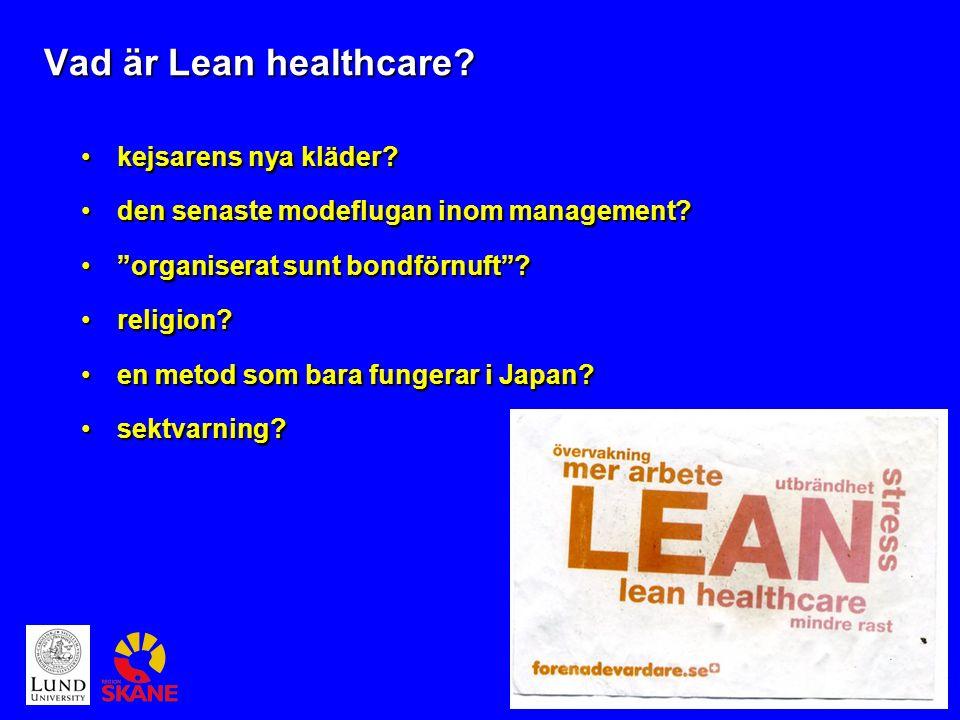 Ortopediska kliniken Lund - ständigt lite bättre - Vad är Lean healthcare.