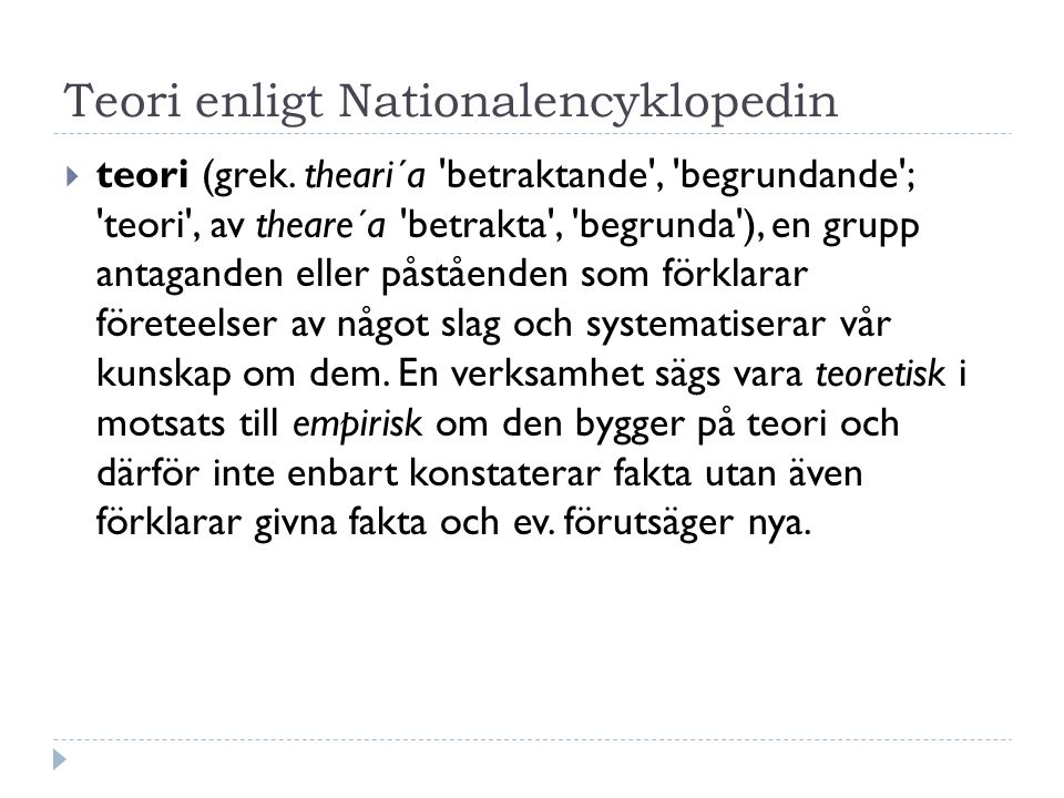 Teori enligt Nationalencyklopedin  teori (grek.
