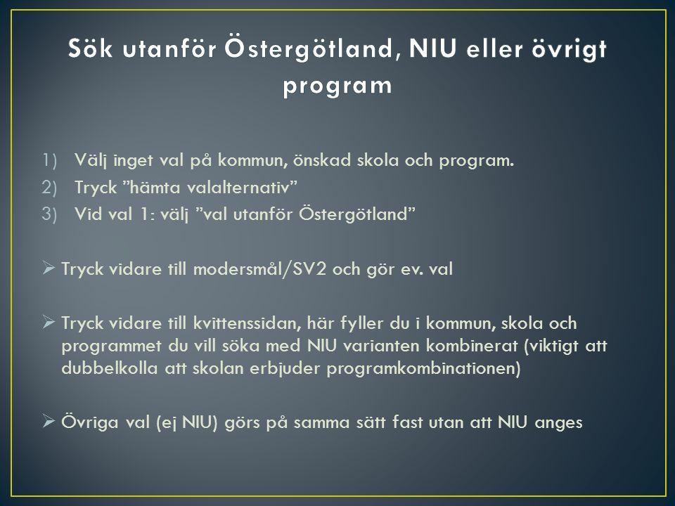 Behöriga för nationella program (vid avtal) kan söka aspbergerklass i Linköping på Birgittaskolan mot SAM-SAM, NAT-SAM.