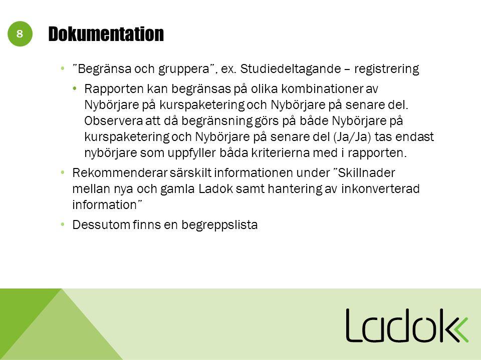 8 Dokumentation Begränsa och gruppera , ex.