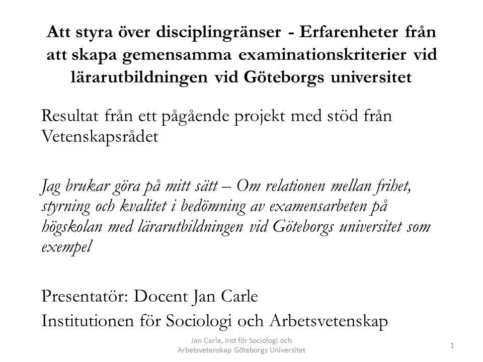 Speciella aspekter att ta hänsyn till Examensarbete vid lärarprogrammet – beakta professionens speciella innebörder Ämnens status och särart – lärarutbildningens mångfald Det som förenar den akademiska professionen - Systematik, akribi och kollegial kontroll Jan Carle, Inst för Sociologi och Arbetsvetenskap Göteborgs Universitet 12