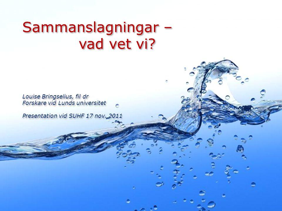 Sammanslagningar – vad vet vi? Louise Bringselius, fil dr Forskare vid Lunds universitet Presentation vid SUHF 17 nov. 2011 Sammanslagningar – vad vet