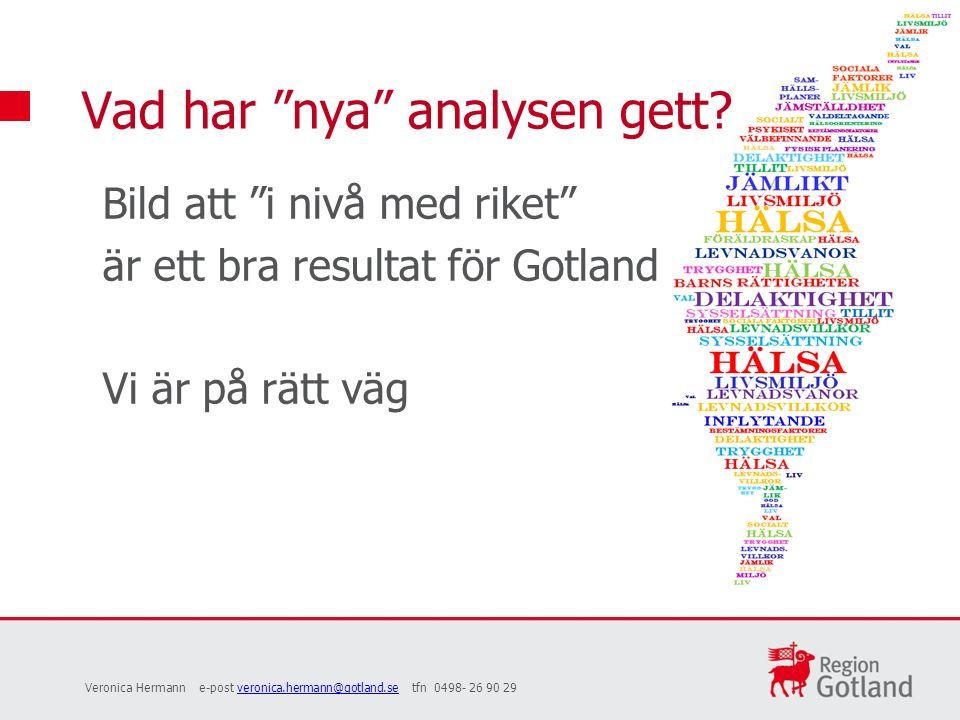 Bild att i nivå med riket är ett bra resultat för Gotland Vi är på rätt väg Vad har nya analysen gett.