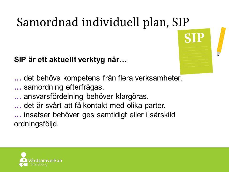 Skaraborgs Sjukhus Samordnad individuell plan, SIP SIP är ett aktuellt verktyg när… … det behövs kompetens från flera verksamheter.