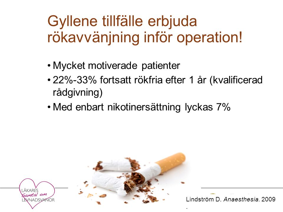 Gyllene tillfälle erbjuda rökavvänjning inför operation.