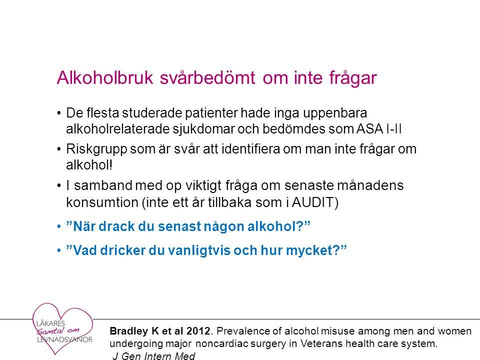 Alkoholbruk svårbedömt om inte frågar De flesta studerade patienter hade inga uppenbara alkoholrelaterade sjukdomar och bedömdes som ASA I-II Riskgrupp som är svår att identifiera om man inte frågar om alkohol.