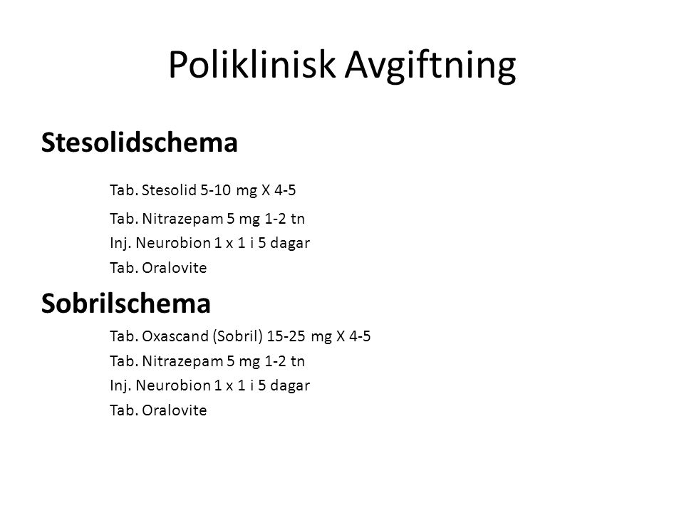 Poliklinisk Avgiftning Stesolidschema Tab. Stesolid 5-10 mg X 4-5 Tab.